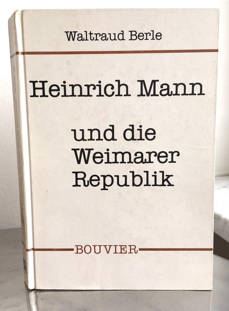 Berle, Heinrich Mann und die Weimarer Republik, bouvier-Verlag